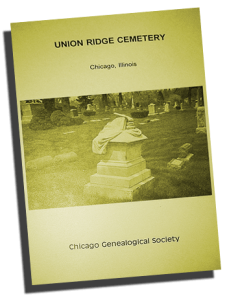 Union Ridge Cemetery, Chicago Illinois published by the Chicago Genealogical Society